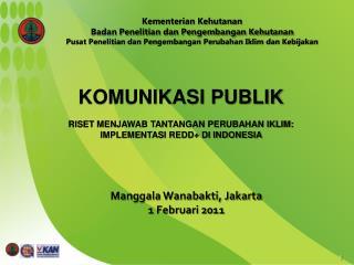 Manggala Wanabakti, Jakarta 1 Februari 2011