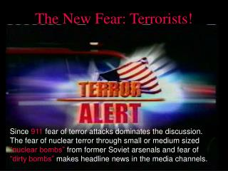The New Fear: Terrorists!