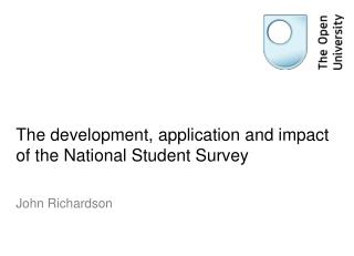 The development, application and impact of the National Student Survey