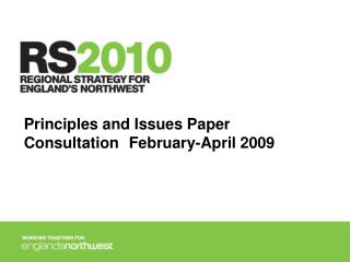 Principles and Issues Paper Consultation	February-April 2009