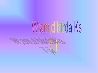 W;am,d bfrdaIKs   7 jir