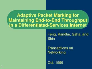 Feng, Kandlur, Saha, and Shin Transactions on Networking  Oct. 1999