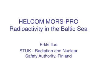 HELCOM MORS-PRO Radioactivity in the Baltic Sea