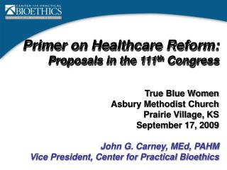 Primer on Healthcare Reform: Proposals in the 111 th  Congress