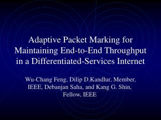 Wu-Chang Feng, Dilip D.Kandlur, Member, IEEE, Debanjan Saha, and Kang G. Shin, Fellow, IEEE