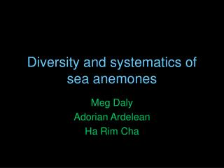 Diversity and systematics of sea anemones