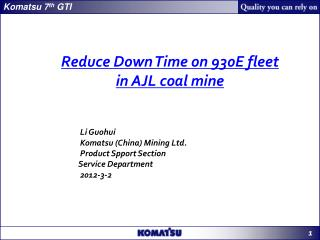 Reduce Down Time on 930E fleet  in AJL coal mine