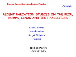 RECENT RADIATION STUDIES ON THE BDIR, DUMPS, LINAC AND TEST FACILITIES