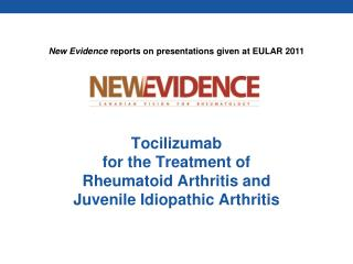 Tocilizumab for the Treatment of Rheumatoid Arthritis and  Juvenile Idiopathic Arthritis
