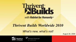 Thrivent Builds Worldwide 2010