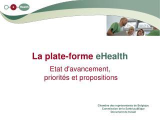 La plate-forme  eHealth Etat d'avancement,  priorités et propositions