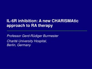 IL-6R inhibition: A new CHARISMAtic approach to RA therapy