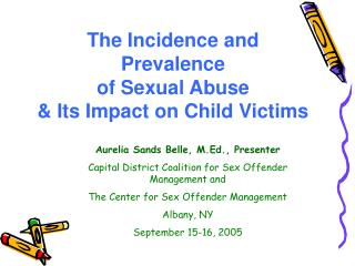 The Incidence and Prevalence  of Sexual Abuse   Its Impact on Child Victims