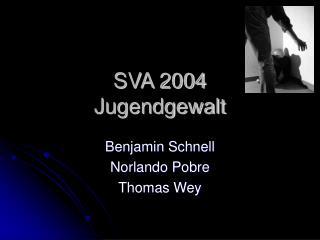 SVA 2004 Jugendgewalt