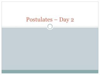 Postulates – Day 2