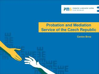 Probation and Mediation Service of the Czech Republic
