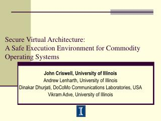 Secure Virtual Architecture: A Safe Execution Environment for Commodity Operating Systems