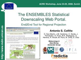 The ENSEMBLES Statistical Downscaling Web Portal.  End2End Tool for Regional Projection