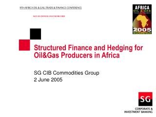 Structured Finance and Hedging for Oil&Gas Producers in Africa