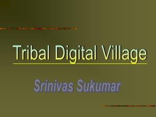 Tribal Digital Village