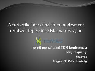 A turisztikai desztin�ci� menedzsment rendszer fejleszt�se Magyarorsz�gon