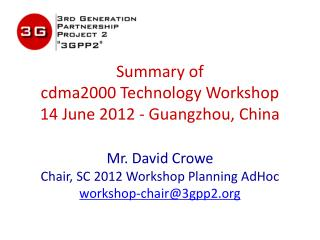 Summary of cdma2000 Technology Workshop 14 June 2012 - Guangzhou, China