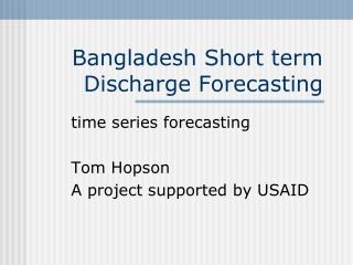 Bangladesh Short term Discharge Forecasting
