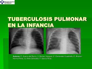 TUBERCULOSIS PULMONAR  EN LA INFANCIA