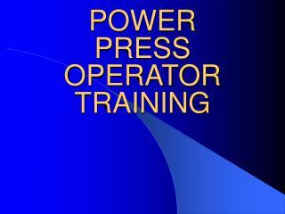 POWER PRESS OPERATOR TRAINING