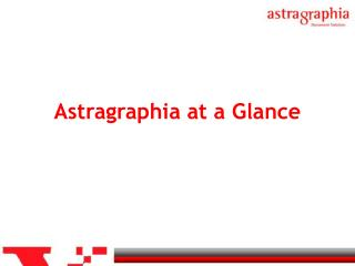 Astragraphia at a Glance