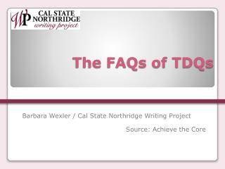 The FAQs of TDQs