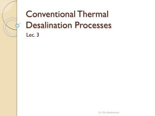 Conventional Thermal Desalination Processes