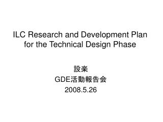 ILC Research and Development Plan for the Technical Design Phase