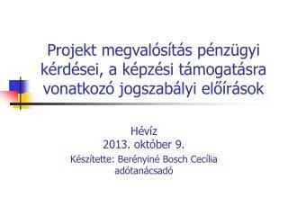 Projekt megvalósítás pénzügyi kérdései, a képzési támogatásra vonatkozó jogszabályi előírások