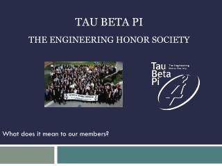 TAU BETA PI THE ENGINEERING HONOR SOCIETY