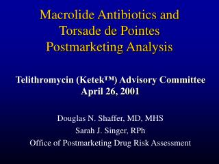 Macrolide Antibiotics and  Torsade de Pointes Postmarketing Analysis