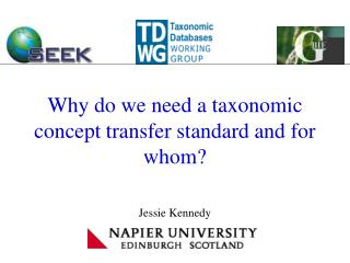 Why do we need a taxonomic concept transfer standard and for whom?