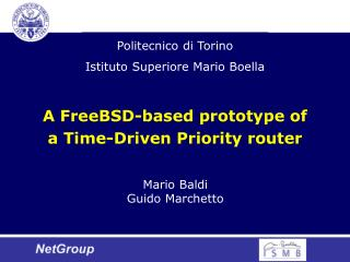 A FreeBSD-based prototype of a Time-Driven Priority router