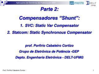 """Parte 2: Compensadores """"Shunt"""": SVC: Static Var Compensator"""