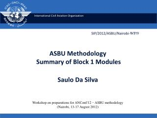 ASBU Methodology    Summary of  Block  1 Modules Saulo Da Silva