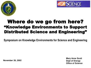 "Where do we go from here?  ""Knowledge Environments to Support Distributed Science and Engineering"""