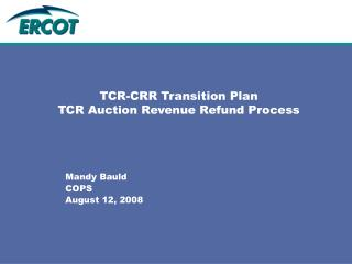 TCR-CRR Transition Plan TCR Auction Revenue Refund Process