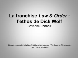 La franchise  Law & Order  : l'ethos de Dick Wolf Séverine Barthes