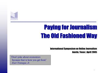 Paying for Journalism The Old Fashioned Way International Symposium on Online Journalism