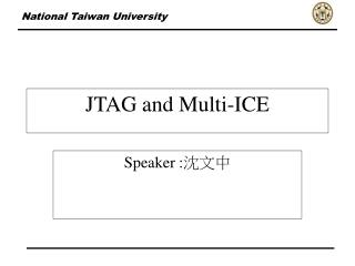 JTAG and Multi-ICE