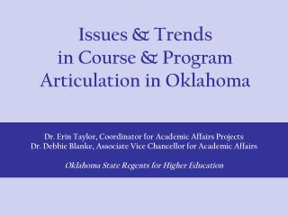 Issues & Trends in Course & Program  Articulation in Oklahoma