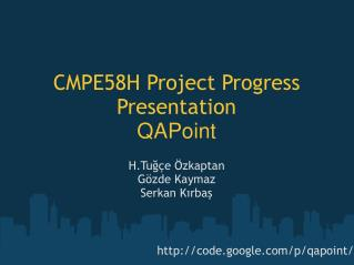 CMPE58H Project Progress Presentation QAPoint