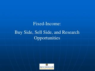 Fixed-Income: Buy Side, Sell Side, and Research Opportunities