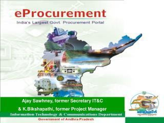 Ajay Sawhney, former Secretary IT&C  &  K.Bikshapathi,  former  Project  M anager