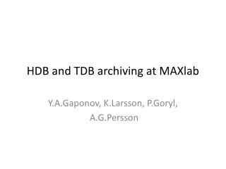 HDB and TDB archiving at MAXlab
